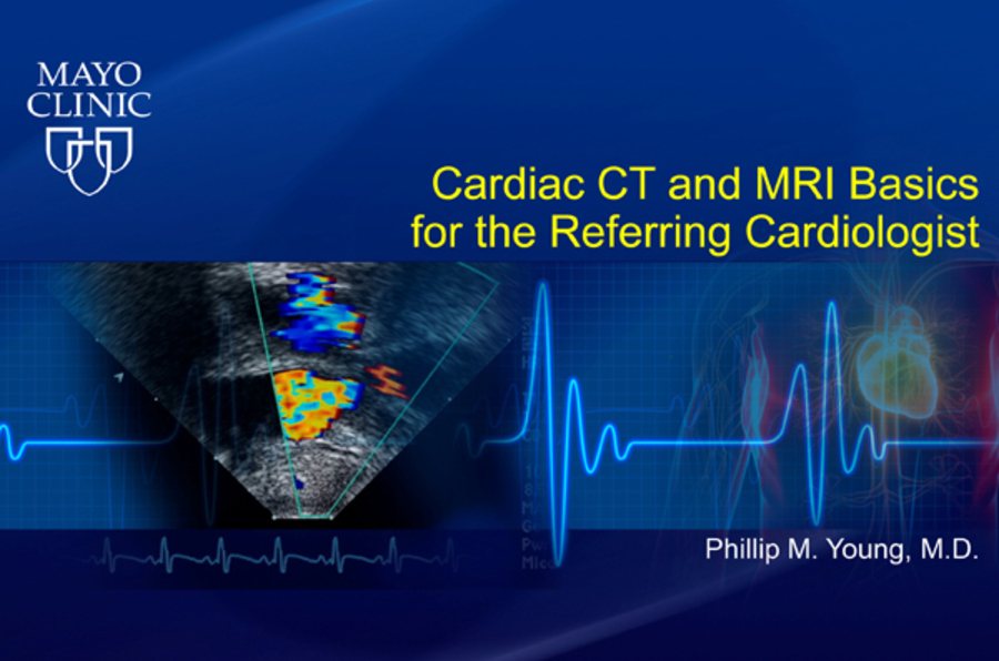 Cardiac CT and MRI Basics for the Referring Cardiologist