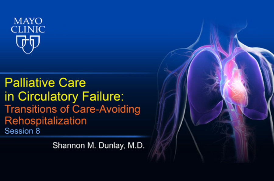 Palliative Care in Circulatory Failure: Session 8 - Transitions of Care - Avoiding Rehospitalization