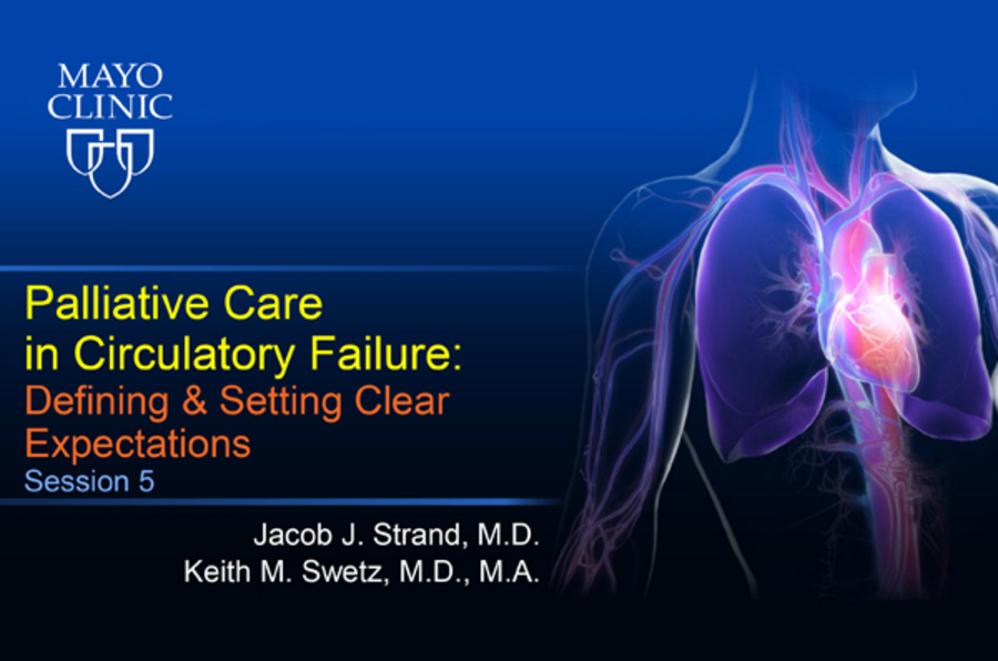 Palliative Care in Circulatory Failure: Session 5 - Defining and Setting Clear Expectations